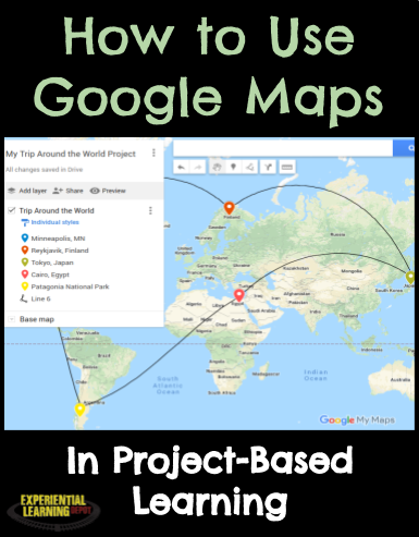 How to Use Google Maps in Project-Based Learning