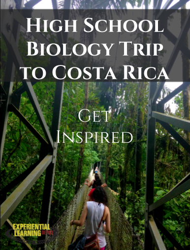 High School Biology Trip: Costa Rica - Experiential Learning