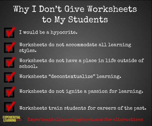 Why I don't Use Worksheets and What I do Instead blog post by Experiential Learning Depot. Most teachers would say worksheets aren't effective learning tools, yet I see them ALL the time. Particularly as homework. Why is this? Check out common reasons teachers assign worksheets and why parents support them. Try these alternatives instead!