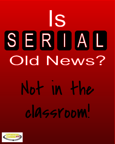 Cover photo for a blog on why the Serial Podcast is great for teaching.